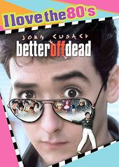 Better Off Dead (I Love the 80's Widescreen)