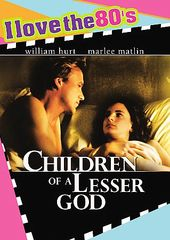 Children of a Lesser God (I Love the 80's
