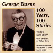 George Burns: 100 Years 100 Stories