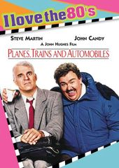 Planes, Trains and Automobiles (I Love the 80's)