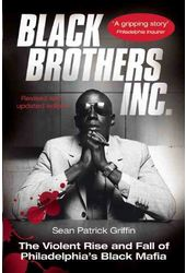 Black Brothers, Inc.: The Violent Rise And Fall