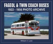 Fageol & Twin Coach Buses: 1922 Through 1956