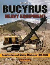 Bucyrus Heavy Equipment: Construction and Mining