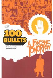 100 Bullets 4: A Foregone Tomorrow