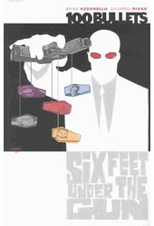 100 Bullets 6: Six Feet Under the Gun