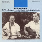 Let Me Fall: Old Time Bluegrass from the