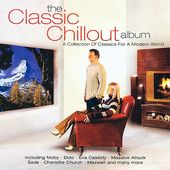 The Classic Chillout Album: A Collection of