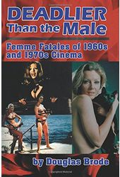 Deadlier Than the Male: Femme Fatales of 1960s