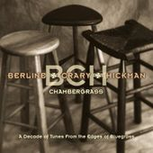 Chambergrass: A Decade of Tunes From the Edges of