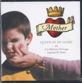 Mother, Queen of My Heart: A Collection of Songs