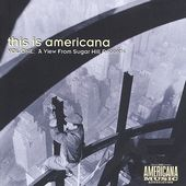 This Is Americana, Volume 1: A View From Sugar