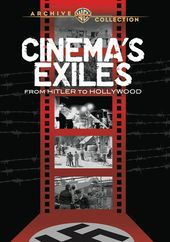 Cinema Exiles: From Hitler To Hollywood