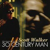 Scott Walker: 30 Century Man [Music Inspired by