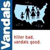 Hitler Bad, Vandals Good. (Translucent Green