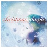 Christmas Adagios: Holiday Classics to Touch Your