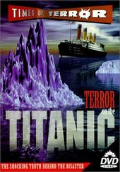 Terror on the Titanic: The Shocking Truth Behind