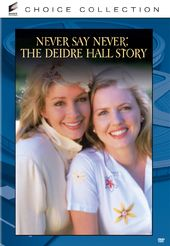 Never Say Never: The Deidre Hall Story (Full