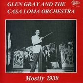 Glen Gray and the Casa Loma Orchestra (1939)