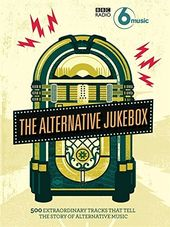 The Alternative Jukebox: 500 Extraordinary Tracks
