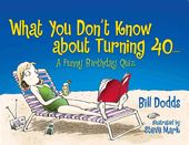What You Don't Know About Turning 40: A Funny