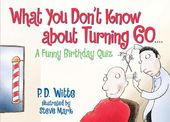 What You Don't Know About Turning 60: A Funny
