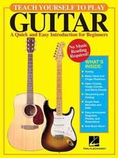 Guitars - Teach Yourself to Play Guitar: A Quick