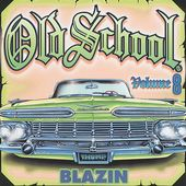 Old School, Volume 8: Blazin