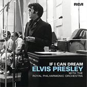 If I Can Dream: Elvis Presley With The Royal