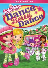 Strawberry Shortcake: Dance Berry Dance