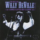 Come A Little Bit Closer: Best Of Willy DeVille