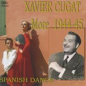 More Spanish Dance: 1944-1945