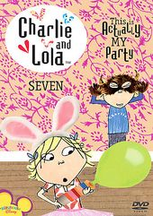 Charlie & Lola - Volume 7: This Is Actually My
