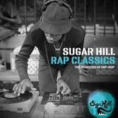 Sugar Hill Rap Classics: The Pioneers of Hip-Hop