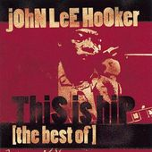 This Is Hip: The Best of John Lee Hooker [Recall]