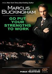 Marcus Buckingham - Go Put Your Strengths to Work