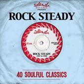 Island Presents: Rock Steady (2-CD)