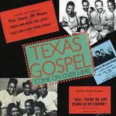 Texas Gospel, Volume 1: Come on Over Here: