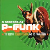 Six Degrees of P-Funk: The Best of George Clinton