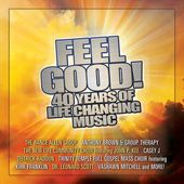 Feel Good 40 Years of Life Changing Music