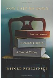 Now I Sit Me Down: From Klismos to Plastic Chair:
