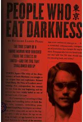 People Who Eat Darkness: The True Story of a