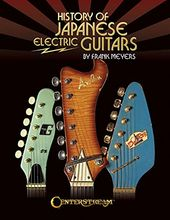 Guitars - History of Japanese Electric Guitars