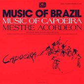 The Music of Capoeira: Mestre Acordeon