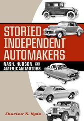 Storied Independent Automakers: Nash, Hudson, and