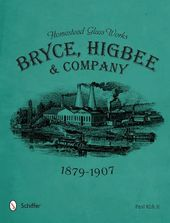 Homestead Glass Works: Bryce, Higbee & Company