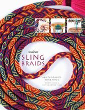 Andean Sling Braids: New Designs for Textile