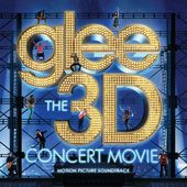 Glee: The 3D Concert Movie (Live)