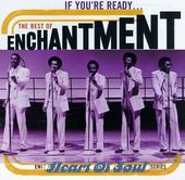 If You're Ready: The Best of Enchantment