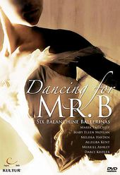 Dancing for Mr. B - Six Balanchine Ballerinas