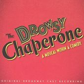 The Drowsy Chaperone [Original Broadway Cast]